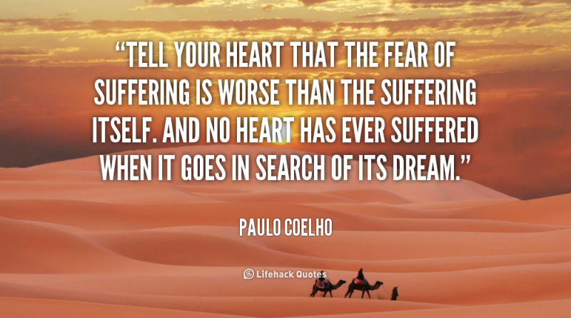 quote-Paulo-Coelho-tell-your-heart-that-the-fear-of-6464